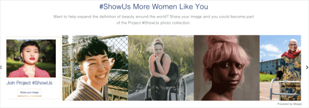 Dove Campaign Show Us More Women Like You
