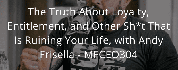 MFCEO episode 304 quote