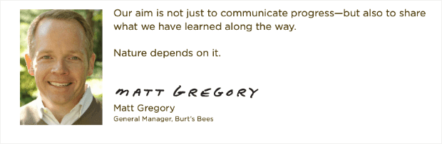 Quote from Burts Bees general Manager Matt Gregory demonstrating brand authenticity