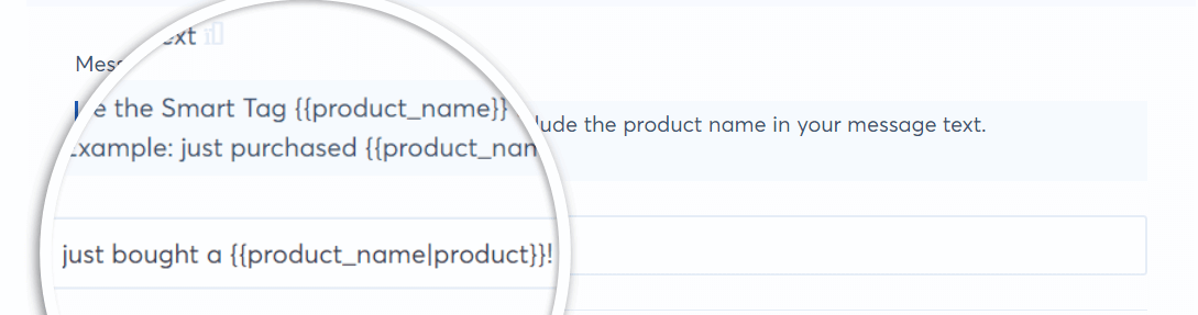 alter the message text to fit the products in your store and use smart tags
